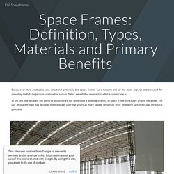 Space Frames: Definition, Types, Materials and Primary Benefits