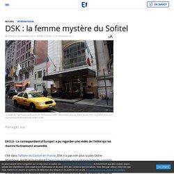 DSK : la femme mystère du Sofitel