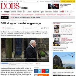 DSK - Leyne : mortel engrenage - L'Obs