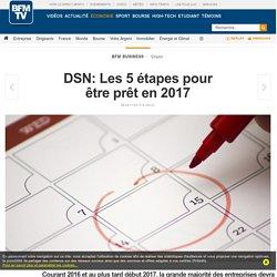 DSN: Les 5 étapes pour être prêt en 2017