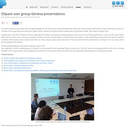 DSpace user group Geneva presentations