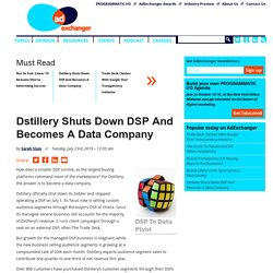Dstillery Shuts Down DSP And Becomes A Data Company
