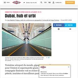 Dubaï, hub et urbi