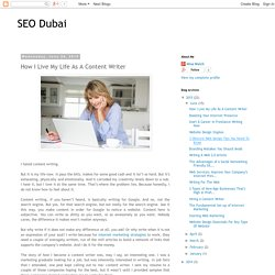 SEO Dubai: How I Live My Life As A Content Writer