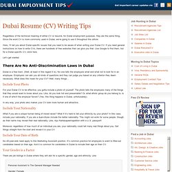 . Dubai Resume (CV) Writing Tips. Regardless of the technical meaning ...