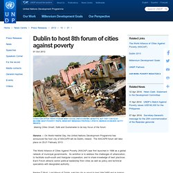 Dublin to host 8th forum of cities against poverty