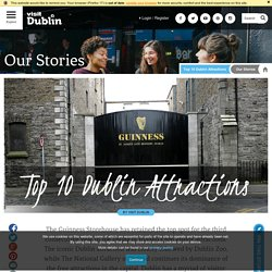 Dublin's top 10 attractions