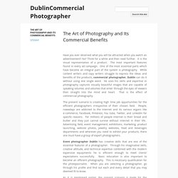The Art of Photography and Its Commercial Benefits