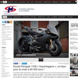 Ducati Panigale 1199 « Superleggera », un bijou pour la route à 60 000 euro !