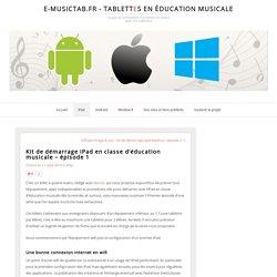 Kit de démarrage iPad en classe d'éducation musicale – épisode 1
