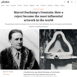 Marcel Duchamp's Fountain: How it went from the garbage heap to the top of the art pile