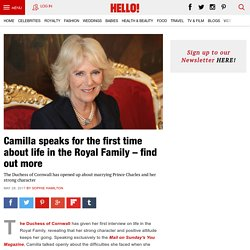 The Duchess of Cornwall has given her first interview on life in the Royal Family