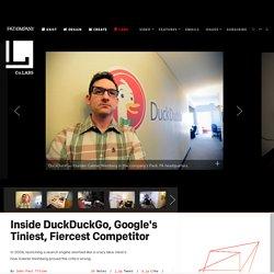 Inside DuckDuckGo, Google's Tiniest, Fiercest Competitor