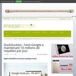 DuckDuckGo a maintenant 10 millions de requêtes par jour