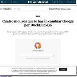 Cuatro motivos que te harán cambiar Google por DuckDuckGo. Noticias de Tecnología