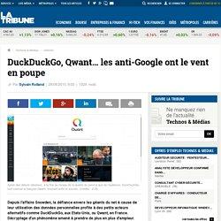 DuckDuckGo, Qwant… les anti-Google ont le vent en poupe
