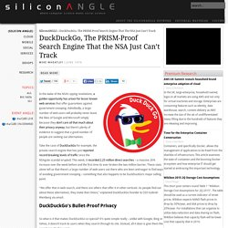 DuckDuckGo, The PRISM-Proof Search Engine That the NSA Just Can't Track