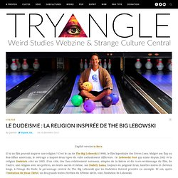 Le Dudeisme : la religion inspirée de The Big Lebowski