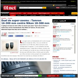Duel de super-zooms : Tamron 16-300 mm contre Nikon 18-300 mm