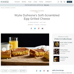 Wylie Dufresne's Soft-Scrambled Egg Grilled Cheese Recipe on Food52