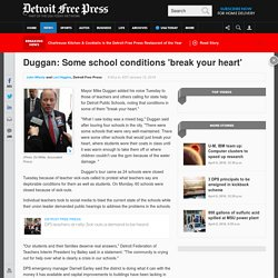 Mayor Mike Duggan: Some Detroit school conditions 'break your heart'