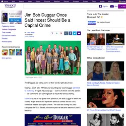 Jim Bob Duggar Once Said Incest Should Be a Capital Crime