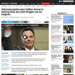 Josh Duggar's pastor says Caitlyn Jenner is defying God - NY Daily News