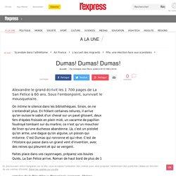 Dumas! Dumas! Dumas!