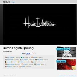 Dumb English Spelling Video