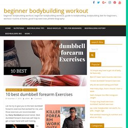 10 best dumbbell forearm Exercises for strengh forearms [workout Tools ]