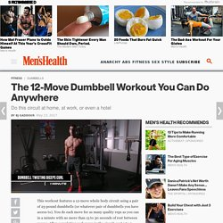 ​​The 12-Move Dumbbell Workout You Can Do Anywhere