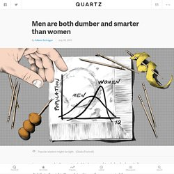 Men are both dumber and smarter than women