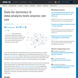 Data for dummies: 6 data-analysis tools anyone can use