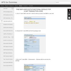 AFS for Dummies: FIND BAPI/USER EXITS/FUNCTIONAL MODULE FOR A SAP TRANSACTION CODE
