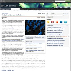Dunbar's number rules the Twitterverse › News in Science (ABC Science)