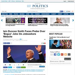 Iain Duncan Smith Faces Probe Over 'Bogus' Jobs On Jobseekers Website
