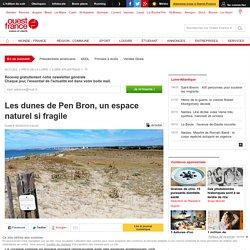 Les dunes de Pen Bron, un espace naturel si fragile