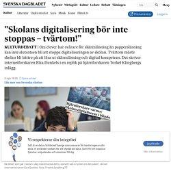 """Elza Dunkels: """"Skolans digitalisering bör inte stoppas – tvärtom!"""""""