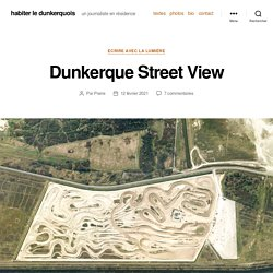 Dunkerque Street View – habiter le dunkerquois