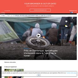 """Près de Dunkerque, des réfugiés s'entassent dans le """"camp de la honte"""""""