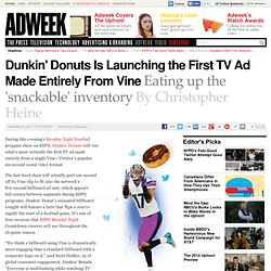 Dunkin' Donuts Is Launching the First TV Ad Made Entirely From Vine