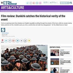 Film review: Dunkirk catches the historical verity of the event