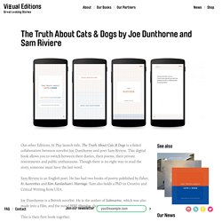 The Truth About Cats & Dogs by Joe Dunthorne and Sam Riviere – Visual Editions