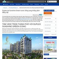 Duplex tại Sunshine Green Iconic Sống sang khẳng định đẳng cấp - Kênh thông tin bất động sản Hà Nội