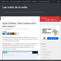 Dupli Checker. Votre contenu est-il bien unique ?