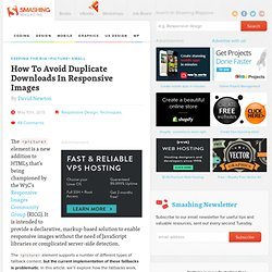 Keeping The Big <picture> Small — How To Avoid Duplicate Downloads In Responsive Images