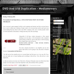 DVD And USB Duplication - Mediamovers: Personalised Usb Flash Drives : ONE STOP SOLUTION TO EVERY PROBLEM