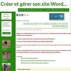Dupliquer ou déplacer un site WordPress - Créer et gérer son site WordPress