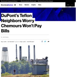 DuPont's Teflon Neighbors Worry Chemours Won't Pay Bills