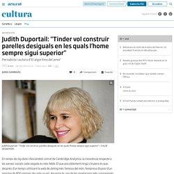 """Judith Duportail: """"Tinder vol construir parelles desiguals en les quals l'home sempre sigui superior"""""""